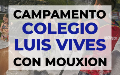 Campamento Colegio Luis Vives con Mouxion – Ourense 2021